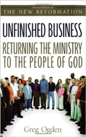 Unfinished Business Returning the ministry to the people of God